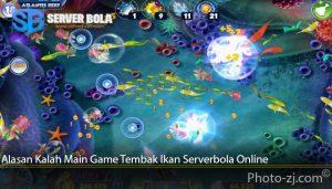 Alasan Kalah Main Game Tembak Ikan Serverbola Online
