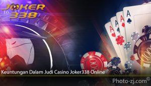 Keuntungan Dalam Judi Casino Joker338 Online