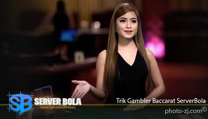 Trik Gambler Baccarat ServerBola