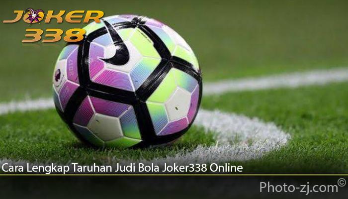 Cara Lengkap Taruhan Judi Bola Joker338 Online