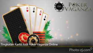 Tingkatan Kartu Judi Poker Vaganza Online