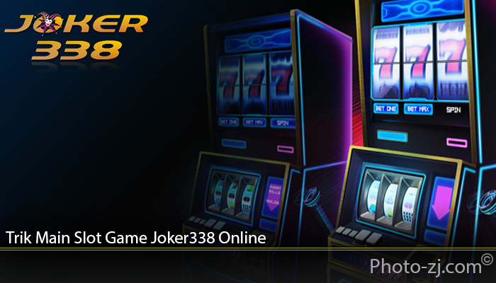 Trik Main Slot Game Joker338 Online