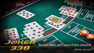 Bermain Black Jack Casino Online Joker338
