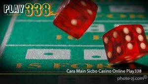 Cara Main Sicbo Casino Online Play338