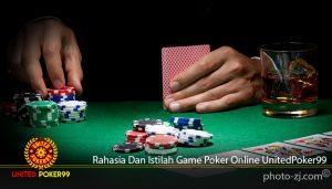 Rahasia Dan Istilah Game Poker Online UnitedPoker99