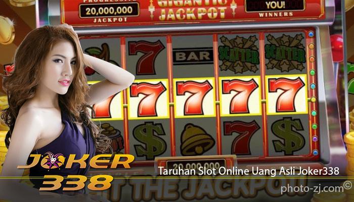 Taruhan Slot Online Uang Asli Joker338